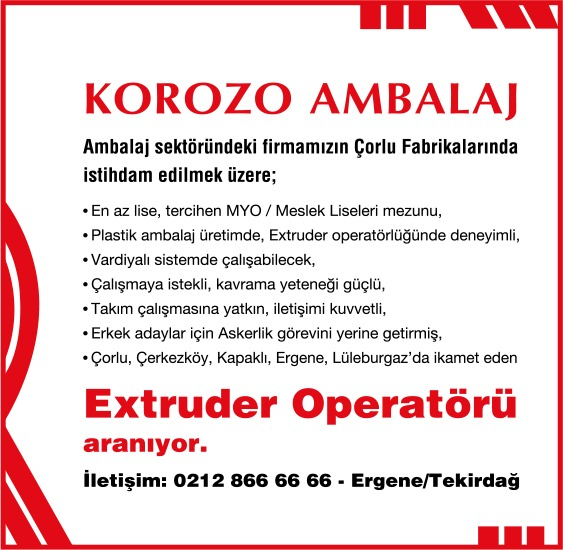 Ambalaj sektöründe lider firmamızın Çorlu Fabrikalarında istihdam edilmek üzere; Çorlu, Çerkezköy, Kapaklı, Ergene, Lüleburgaz'da ikamet eden Extruder Operatörü aranıyor.